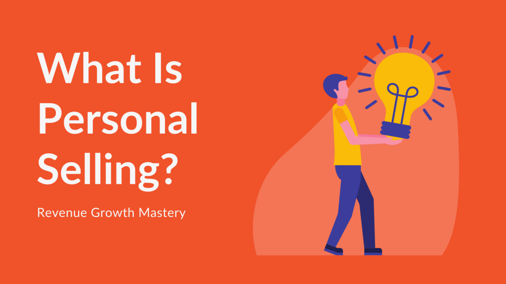 What is personal selling?